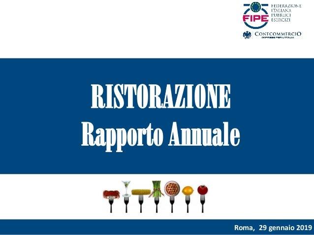Roma, 29 gennaio 2019 RISTORAZIONE Rapporto Annuale