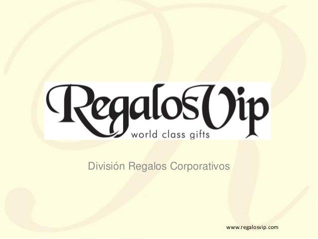 www.regalosvip.com División Regalos Corporativos