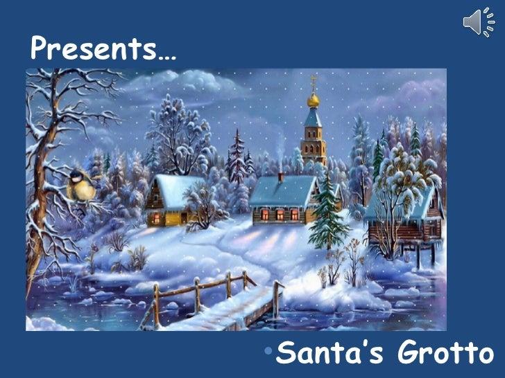 Presents… <ul><li>Santa's Grotto </li></ul>