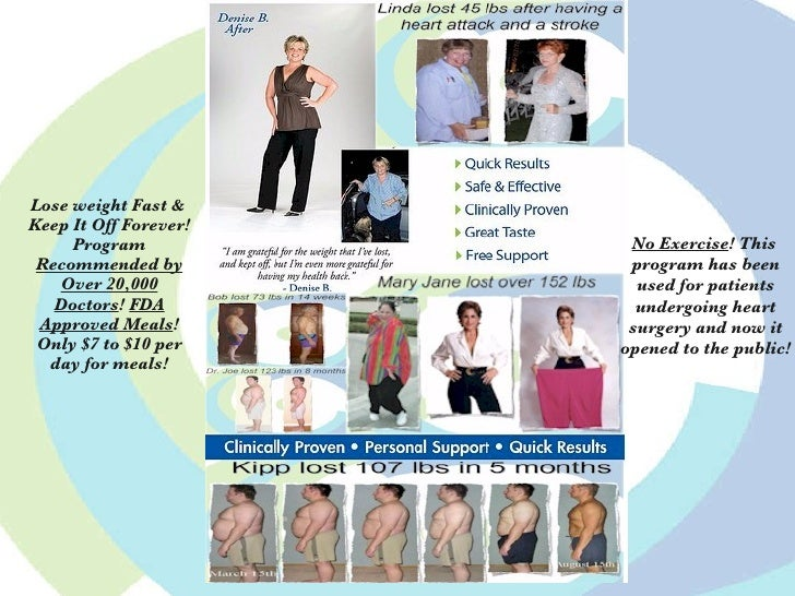Lose weight Fast & Keep It Off Forever! Program  Recommended by Over 20,000 Doctors !  FDA Approved Meals ! Only $7 to $10...