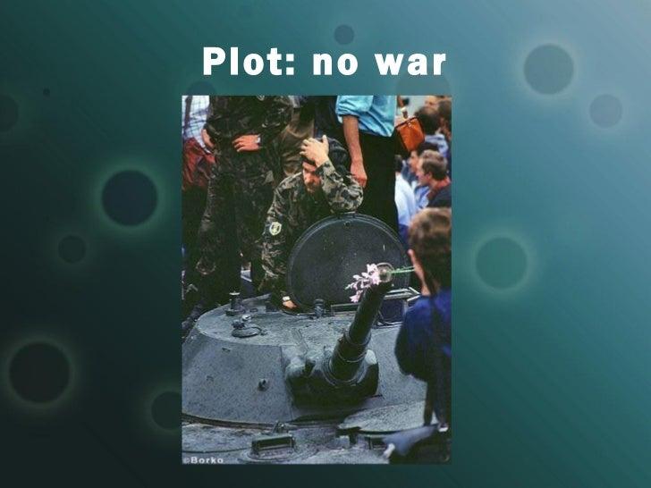 Plot: no war
