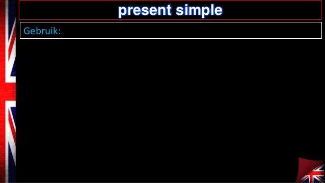 present simple Gebruik: