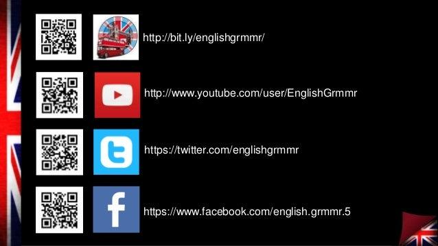 http://bit.ly/englishgrmmr/  http://www.youtube.com/user/EnglishGrmmr  https://twitter.com/englishgrmmr  https://www.faceb...
