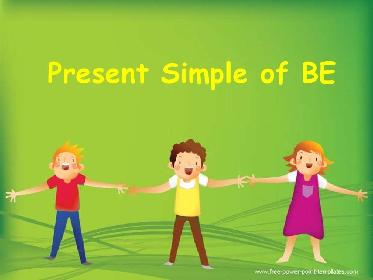 Present Simple of BE<br />