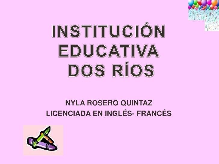 NYLA ROSERO QUINTAZLICENCIADA EN INGLÉS- FRANCÉS