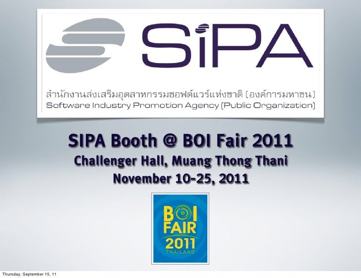 SIPA Booth @ BOI Fair 2011                             Challenger Hall, Muang Thong Thani                                 ...