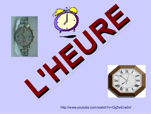 L'HEURE L'HEURE http://www.youtube.com/watch?v=QijZw5Jw0vI