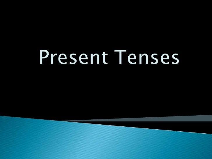 Present Tenses<br />