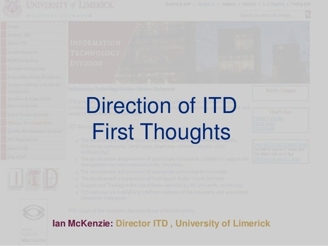 Direction of ITDFirst ThoughtsIan McKenzie: Director ITD , University of Limerick