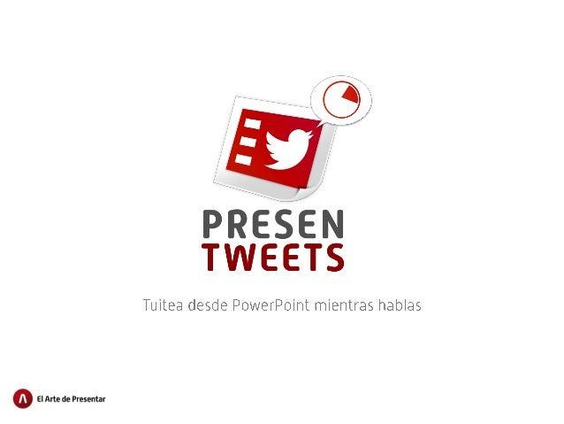 i  iii:  i '  Tuitea desde PowerPoint mientras hablas  'Ï M El Arte de Presentar
