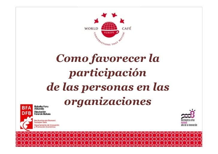 Como favorecer la     participación de las personas en las    organizaciones