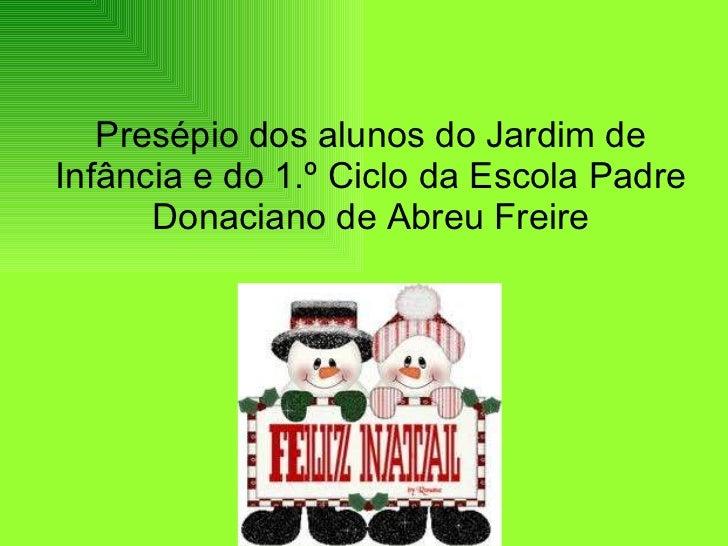 Presépio dos alunos do Jardim de Infância e do 1.º Ciclo da Escola Padre Donaciano de Abreu Freire