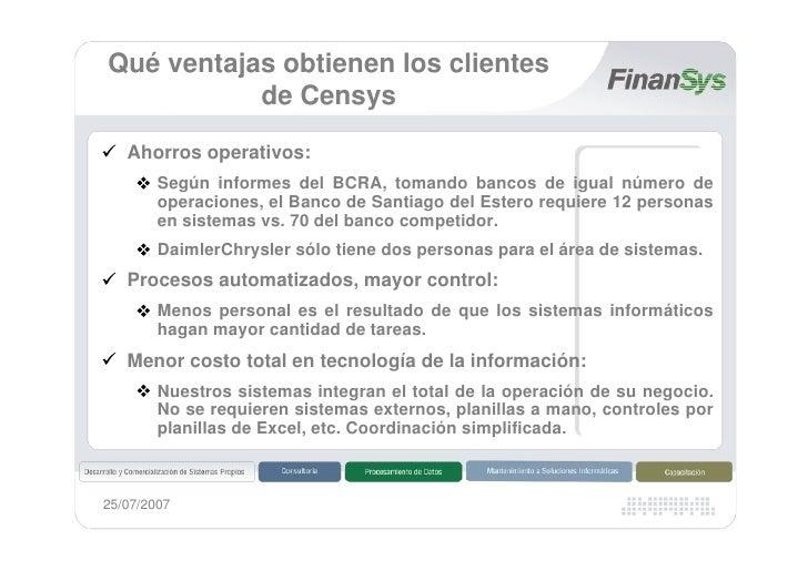 Qué ventajas obtienen los clientes            de Censys     Ahorros operativos:         Según informes del BCRA, tomando b...
