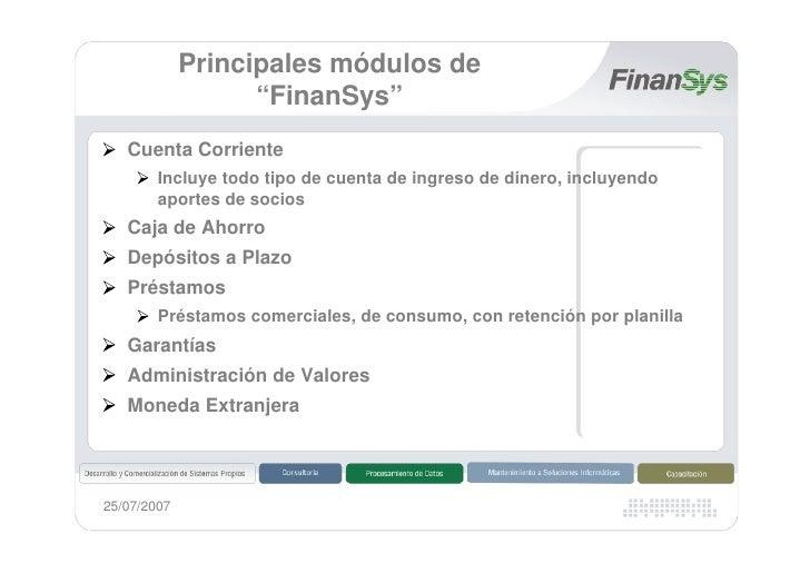 """Principales módulos de                    """"FinanSys""""    Cuenta Corriente         Incluye todo tipo de cuenta de ingreso de..."""