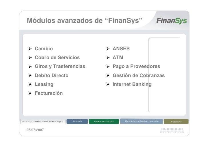 """Módulos avanzados de """"FinanSys""""       Cambio                  ANSES     Cobro de Servicios      ATM     Giros y Trasferenc..."""