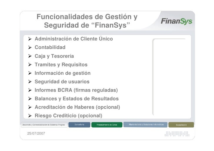 """Funcionalidades de Gestión y        Seguridad de """"FinanSys""""     Administración de Cliente Único     Contabilidad     Caja ..."""