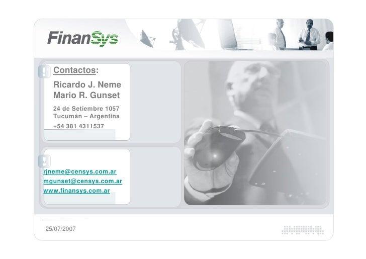 Contactos:   Ricardo J. Neme   Mario R. Gunset   24 de Setiembre 1057   Tucumán – Argentina   +54 381 4311537     rjneme@c...