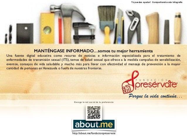 RIF: J-30692590-2 http://about.me/fundacionpreservate Escoge la red social de tu preferencia MANTÉNGASE INFORMADO…somos tu...
