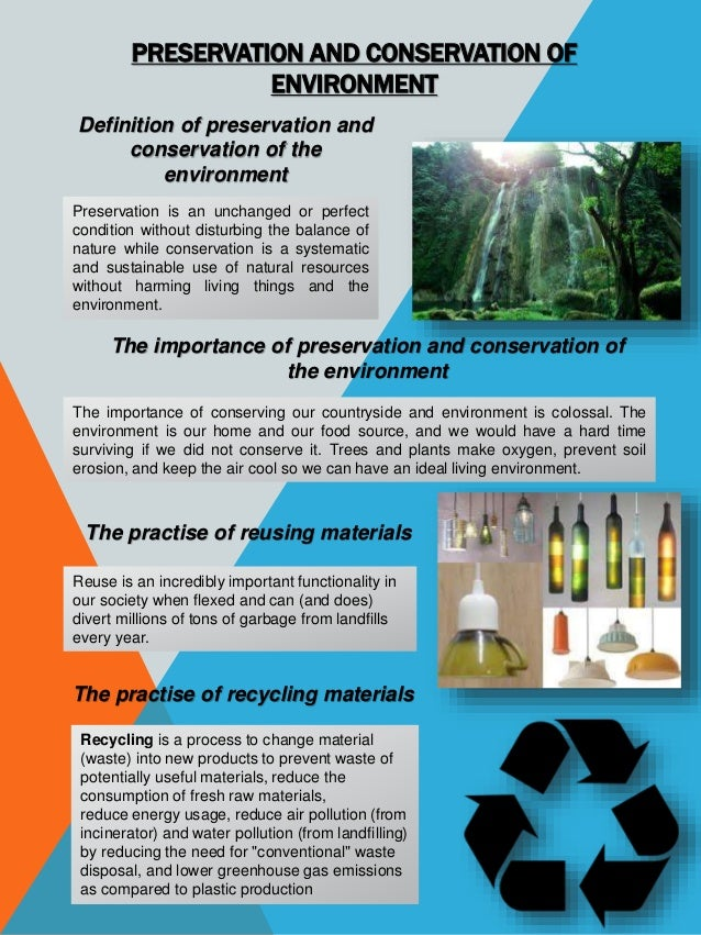 PRESERVATION AND CONSERVATION OF ENVIRONMENT Definition of preservation and conservation of the environment Preservation i...