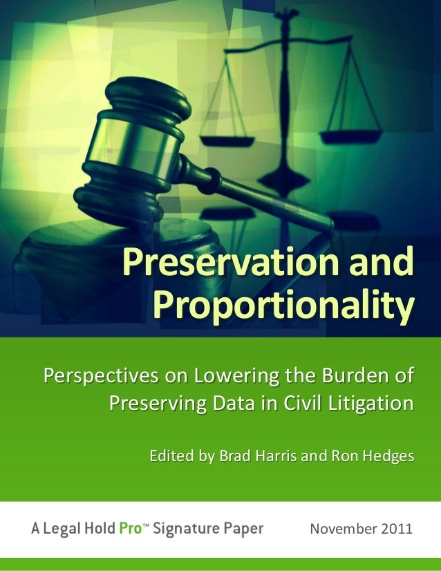 Edited by Brad Harris and Ron HedgesPerspectives on Lowering the Burden ofPreserving Data in Civil LitigationNovember 2011...