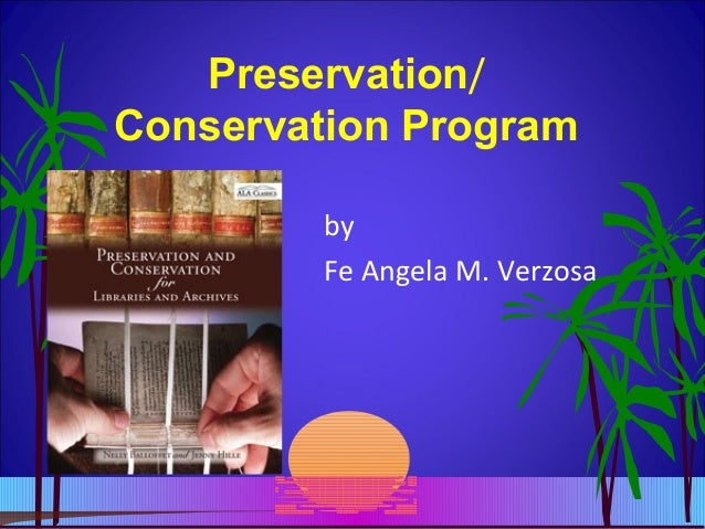 Preservation/ Conservation Program by Fe Angela M. Verzosa