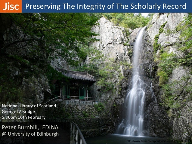 Preserving  The  Integrity  of  The  Scholarly  Record   http://www.flickr.com/photos/shinez/5000985919/ Pet...