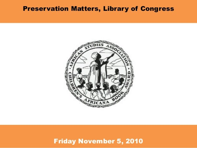 Preservation Matters, Library of Congress Friday November 5, 2010