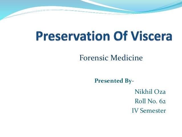 Nikhil Oza Roll No. 62 IV Semester Presented By- Forensic Medicine