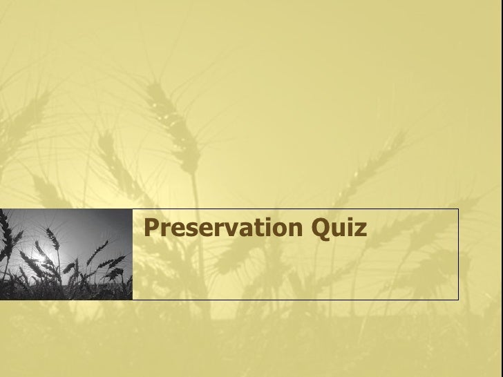 Preservation Quiz