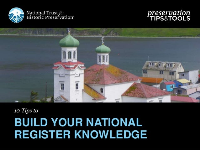 10 Tips to BUILD YOUR NATIONAL REGISTER KNOWLEDGE