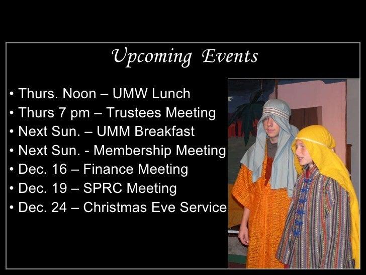 Upcoming  Events <ul><li>Thurs. Noon – UMW Lunch </li></ul><ul><li>Thurs 7 pm – Trustees Meeting </li></ul><ul><li>Next Su...