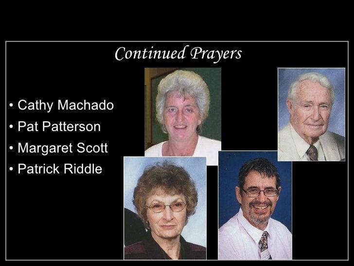 Continued Prayers <ul><li>Cathy Machado </li></ul><ul><li>Pat Patterson </li></ul><ul><li>Margaret Scott </li></ul><ul><li...
