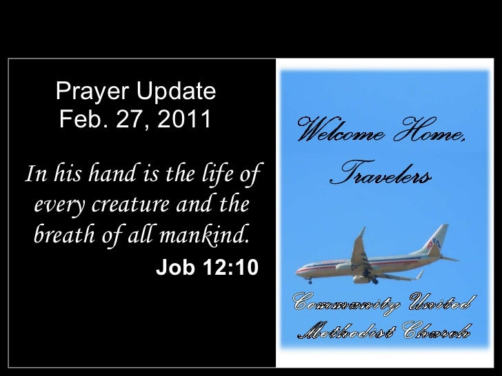 Prayer Update Feb. 27, 2011 <ul><li>In his hand is the life of every creature and the breath of all mankind. </li></ul><ul...
