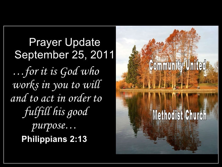 Prayer Update September 25, 2011 <ul><li>… for it is God who works in you to will and to act in order to fulfill his good ...