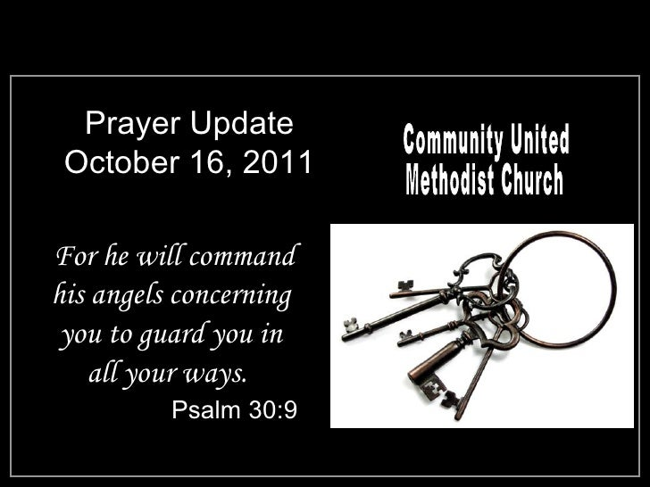 Prayer Update October 16, 2011 <ul><li>For he will command his angels concerning you to guard you in all your ways.  </li>...