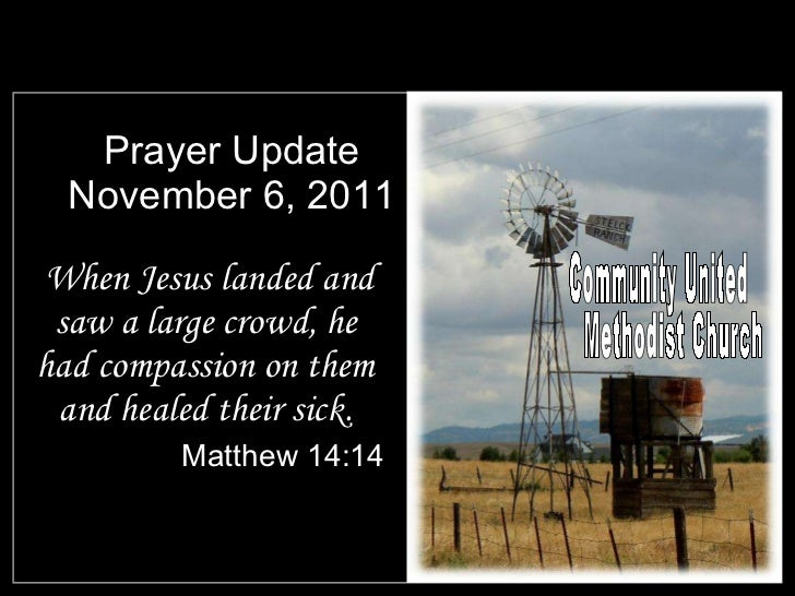 Prayer Update November 6, 2011 <ul><li>When Jesus landed and saw a large crowd, he had compassion on them and healed their...