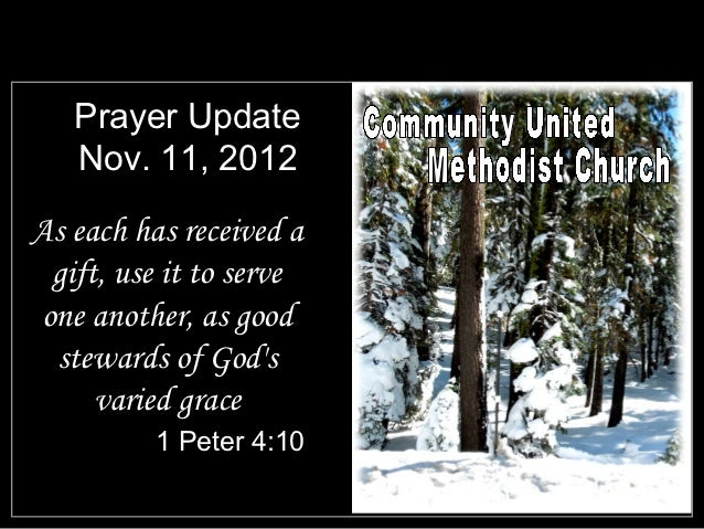 Prayer Update   Nov. 11, 2012As each has received a gift, use it to serveone another, as good stewards of Gods     varied ...