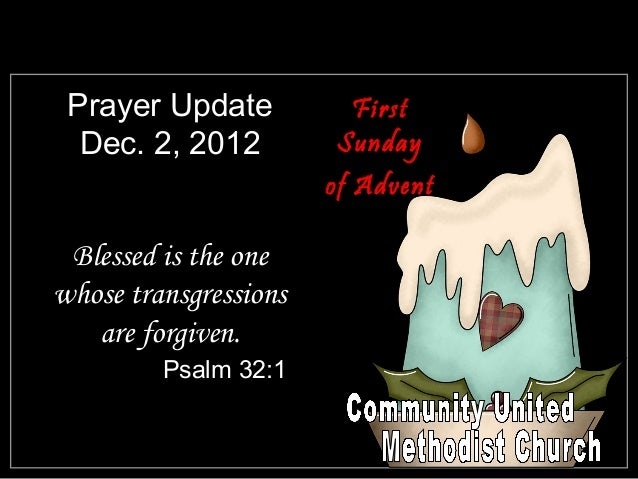 Prayer Update          First  Dec. 2, 2012         Sunday                       of Advent Blessed is the onewhose transgre...