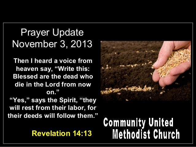 """Prayer Update November 3, 2013 Then I heard a voice from heaven say, """"Write this: Blessed are the dead who die in the Lord..."""