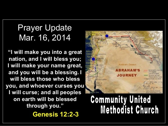 """Prayer Update Mar. 16, 2014 """"I will make you into a great nation, and I will bless you; I will make your name great, and y..."""