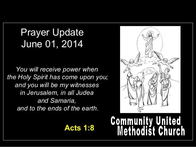 Prayer Update June 01, 2014 You will receive power when the Holy Spirit has come upon you; and you will be my witnesses in...