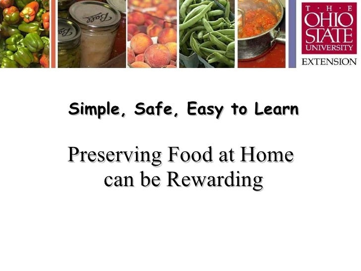 Simple, Safe, Easy to Learn Preserving Food at Home  can be Rewarding