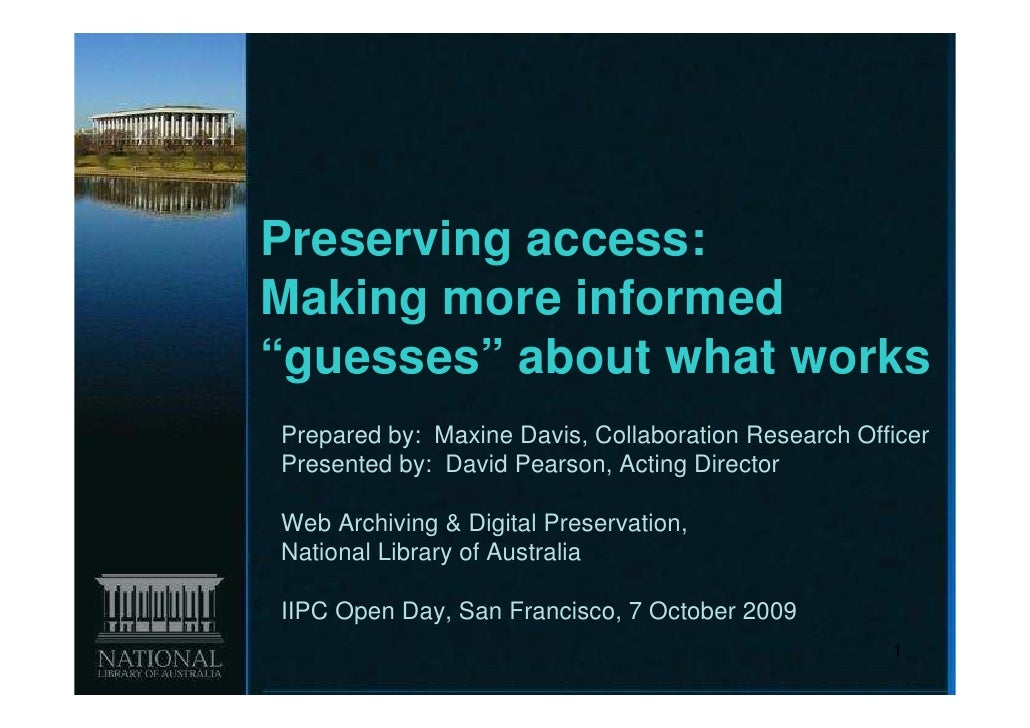 """Preserving access:Making more informed""""guesses"""" about what worksPrepared by: Maxine Davis, Collaboration Research OfficerP..."""