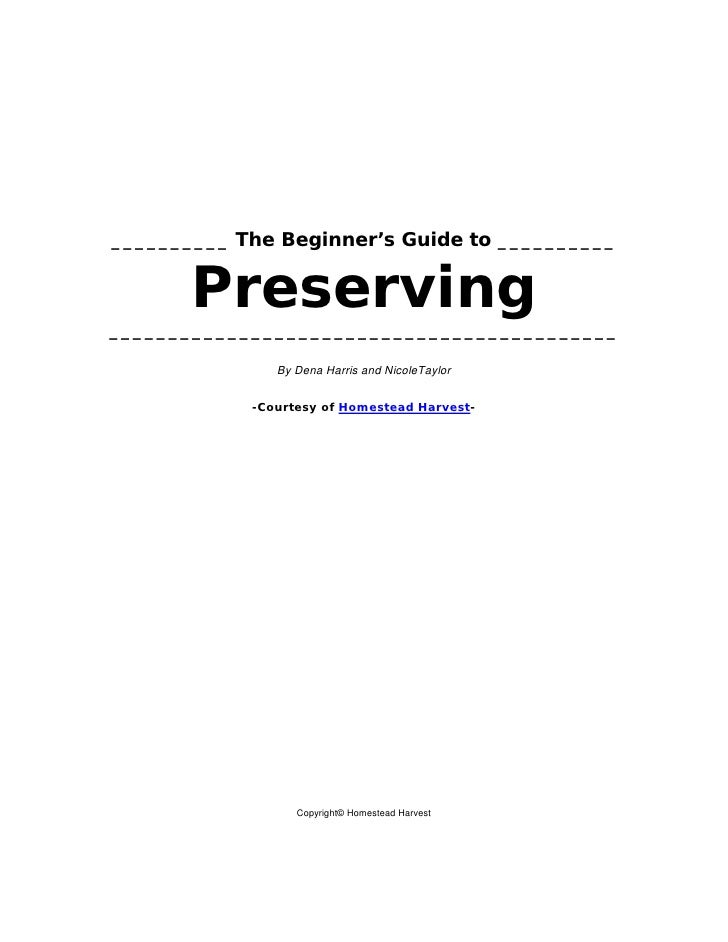 __________ The Beginner's Guide to __________       Preserving___________________________________________               By...