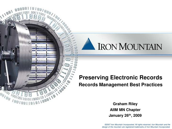 Preserving Electronic RecordsRecords Management Best Practices<br />Graham Riley<br />AIIM MN Chapter<br />January 26th, 2...