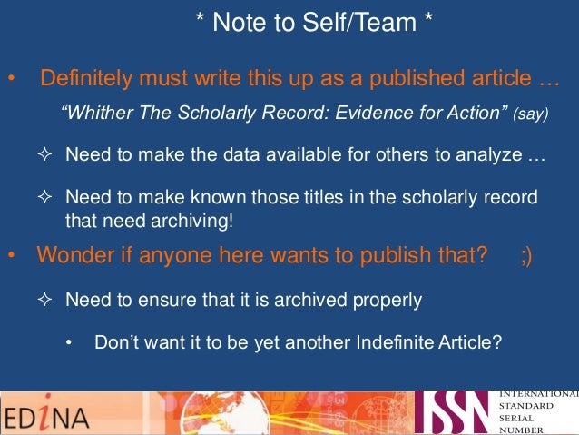 """* Note to Self/Team * • Definitely must write this up as a published article … """"Whither The Scholarly Record: Evidence for..."""