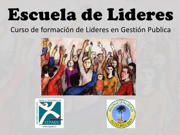 Escuela de LideresCurso de formación de Lideres en Gestión Publica<br />