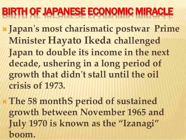 JAPAN'S POST-WORLD-WAR II ECONOMY AND THE ECONOMIC MIRACLE OF THE 1950s AND 60s