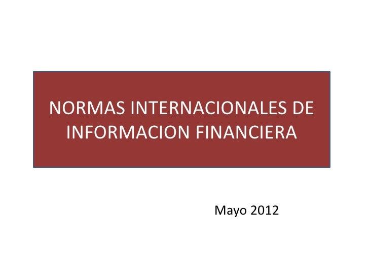 NORMAS INTERNACIONALES DE INFORMACION FINANCIERA               Mayo 2012