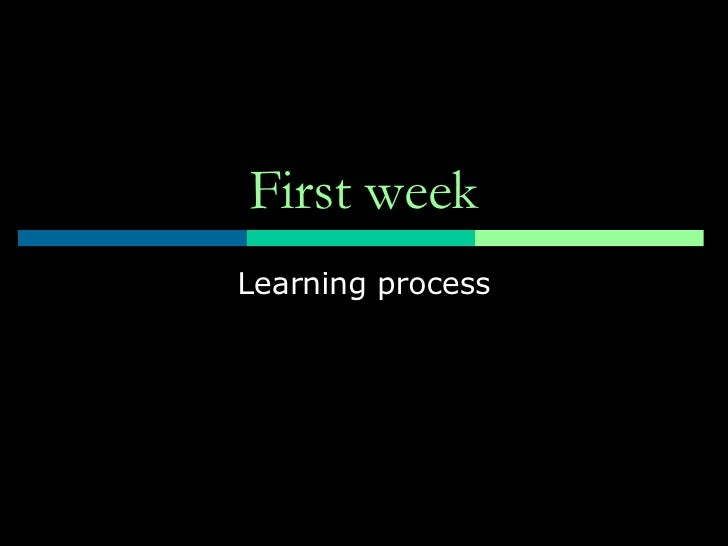 First week Learning process